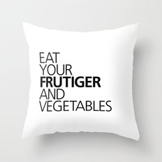 EAT YOUR FRUTIGER AND VEGETABLES Throw Pillow