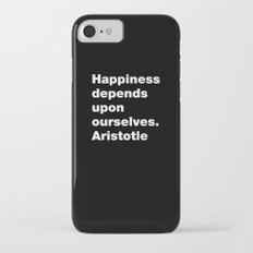 Happiness depends upon ourselves. Aristotle iPhone 7 Slim Case