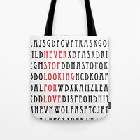 Never Stop Looking For Love Tote Bag