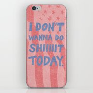 Don't Wanna iPhone & iPod Skin