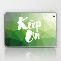 Just Keep On Laptop & iPad Skin