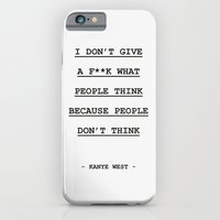 iPhone & iPod Case featuring I DON' T GIVE A F**K WHAT PEOPLE THINK by Spyros Athanassopoulos