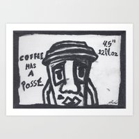 Coffee Has A Posse Art Print