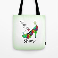 All You Need Is Shoes Tote Bag
