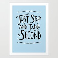 Just Stop And Take A Sec… Art Print