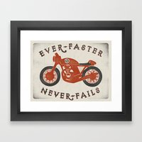 Ever Faster Never Fails : Motorcycle Framed Art Print