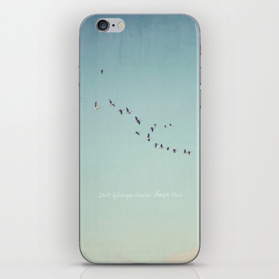 Don't Follow Your Dreams, Chase Them iPhone & iPod Skin