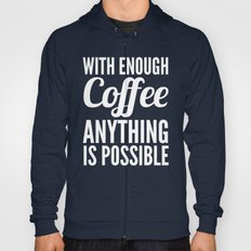 With Enough Coffee Anyth… Hoody