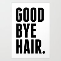 Good Bye Hair. Art Print