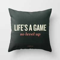 Life's A Game, So Level … Throw Pillow
