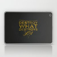 Destroy What Destroys Yo… Laptop & iPad Skin