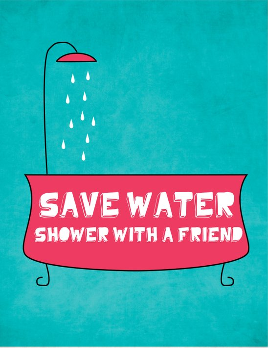Save Water Shower With A Friend Art Print