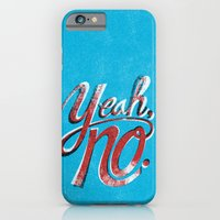 iPhone & iPod Case featuring Yeah, No. by Chris Piascik