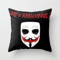 Why So Anonymous? Throw Pillow