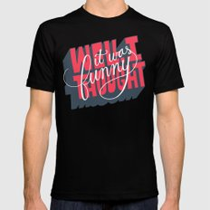 Well, I thought it was funny. SMALL Black Mens Fitted Tee