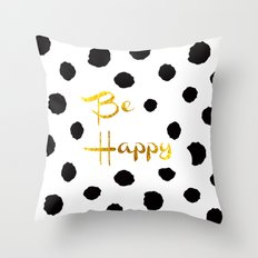 Be Happy. Throw Pillow