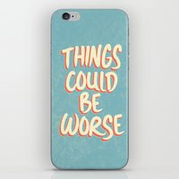 Things could be worse iPhone & iPod Skin