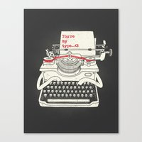 You're My Type Canvas Print
