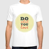 Do What You Love Mens Fitted Tee White SMALL
