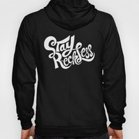 Stay Reckless Hoody