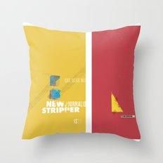 Stripper series Throw Pillow