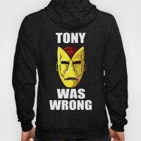 Tony Was Wrong Hoody