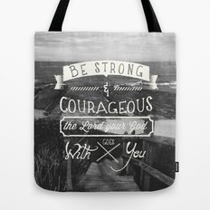 Be strong and courageous! Tote Bag