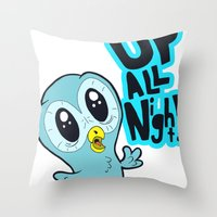 Up All Night!  Throw Pillow