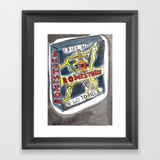 BUY ME BONESTORM OR GO TO HELL Framed Art Print