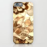 iPhone & iPod Case featuring Enough by Tamar Isaak