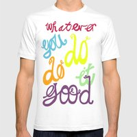 WHATEVER  YOU DO DO IT G… Mens Fitted Tee White SMALL