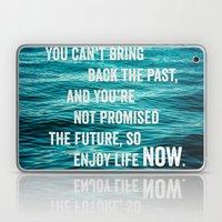 Enjoy Life Now Laptop & iPad Skin