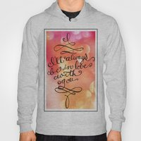 I Will Always Love You - Hand lettered calligraphy quote Hoody