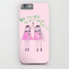 Her success is not your failure iPhone 6 Slim Case