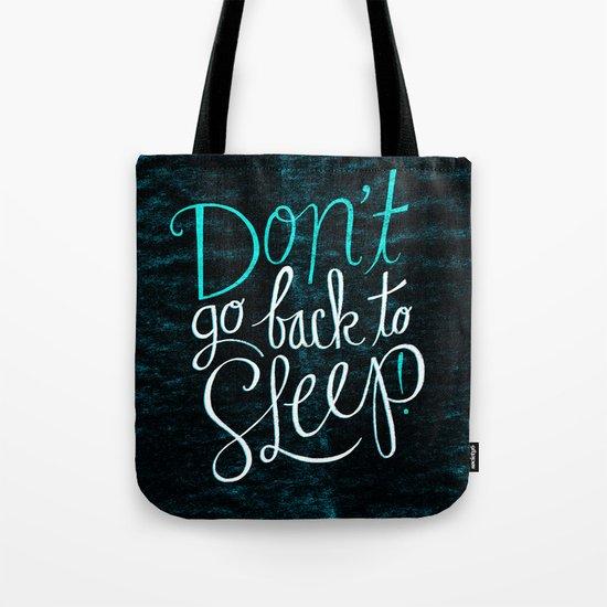 Don't Go Back To Sleep! Tote Bag
