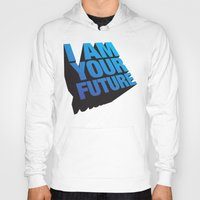 I am Your Future! Hoody