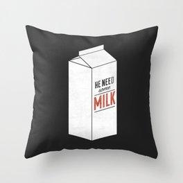 Throw Pillow - He Need Some Milk - Zeke Tucker