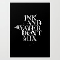 Ink And Water Don't Mix Art Print