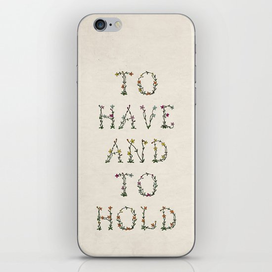 To have and to hold  iPhone & iPod Skin