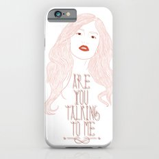 Are You Talking To Me ? Slim Case iPhone 6s