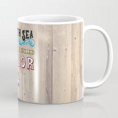 A smooth sea never made a skilled sailor Mug