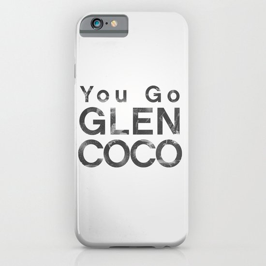 You Go Glen Coco - Mean Girls movie iPhone & iPod Case