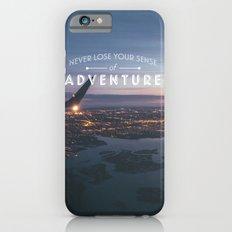 Never Lose Your Sense of Adventure Slim Case iPhone 6s