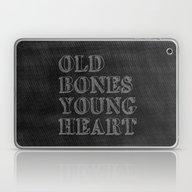 Old Bones Young Heart Laptop & iPad Skin