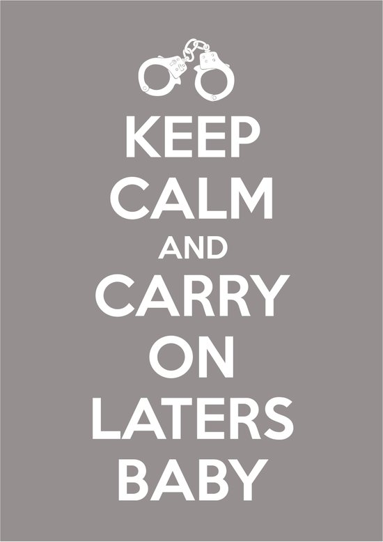Keep calm and Carry on laters baby Art Print