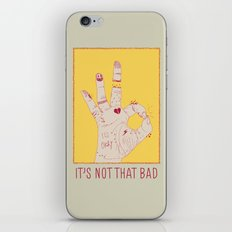 It's Not That Bad iPhone & iPod Skin