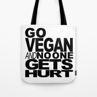 GO VEGAN AND NO ONE GETS… Tote Bag