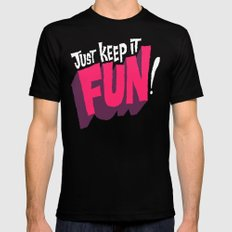 Just Keep it Fun Black Mens Fitted Tee SMALL