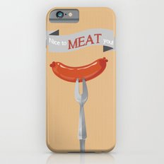 Nice to MEAT you! iPhone 6 Slim Case