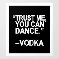 Trust Me, You Can Dance. Art Print